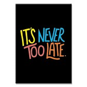 Never too Late Modern Canvas Print Motivational Words for Life Giclee Print on Canvas 16 x 24 Inch